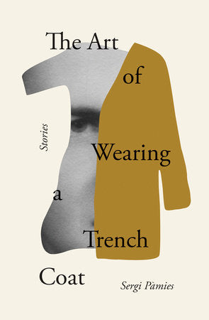 Art of Wearing a Trench Coat: Stories, The