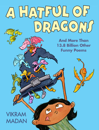 Hatful of Dragons: And More Than 13.8 Billion Other Funny Poems, A