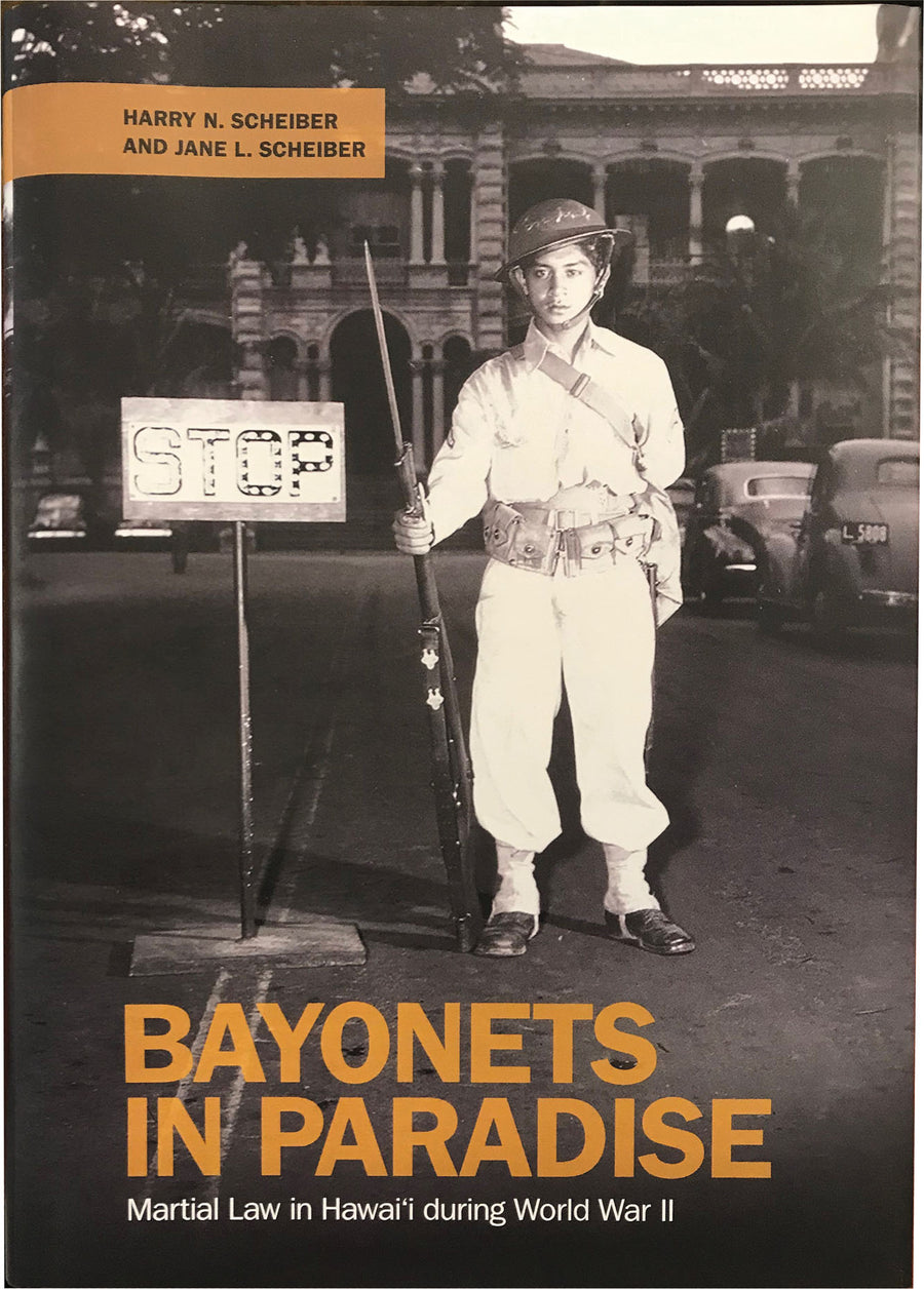 Bayonets in Paradise: Martial Law in Hawaii During World War II