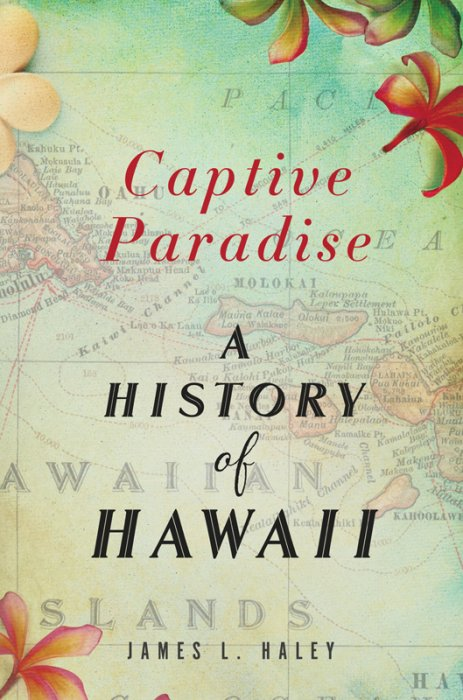 Captive Paradise: A History of Hawaii