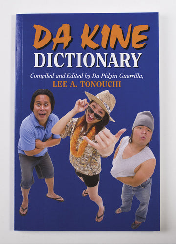 Da Kine Dictionary: Da Hawai'i Community Pidgin Dictionary Projeck