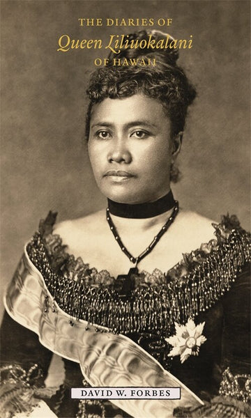 The Diaries of Queen Liliuokalani of Hawaii, 1885-1900