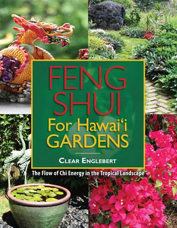 Feng Shui for Hawaii Gardens: The Flow of Chi Ener
