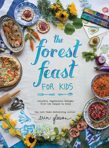 Forest Feast for Kids: Colorful Vegetarian Recipes That Are Simple to Make