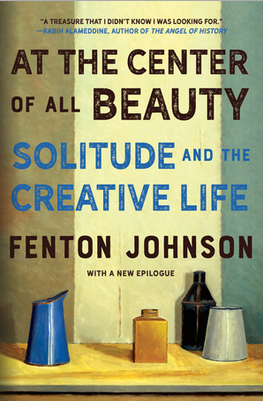 At the Center of All Beauty: Solitude and the Creative Life (pb)