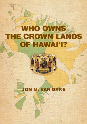 Who Owns Crown Lands of Hawaii?