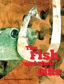 Fish and Their Gifts / Na Pomaikaii O Na Ia, The