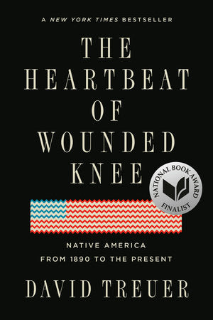 Heartbeat of Wounded Knee: Native America from 1890 to the Present, The