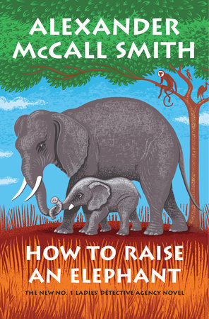 How to Raise an Elephant: No. 1 Ladies' Detective Agency #21