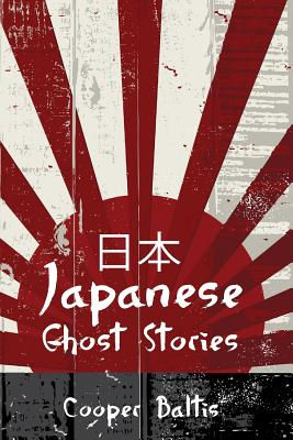 Japanese Ghost Stories: A collection of ghost stories
