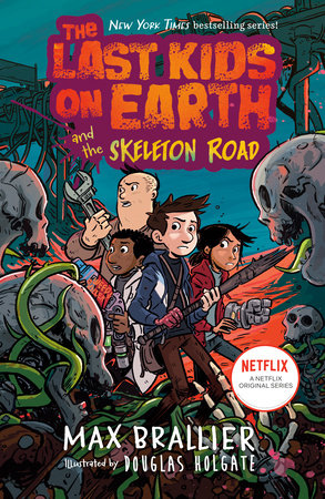 The Last Kids on EarthLast Kids on Earth and the Skeleton Road (#6)