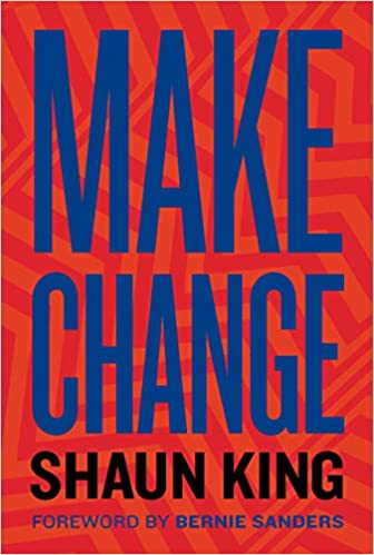 Make Change: How to Fight Injustice, Dismantle Systemic Oppression, and Own Our Future (hc)