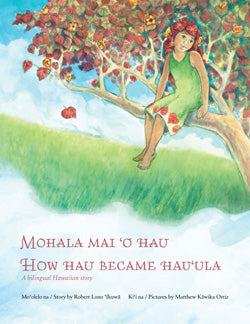 Mohala Mai O Hau / How Hau Became Hau'ula (bilingual)