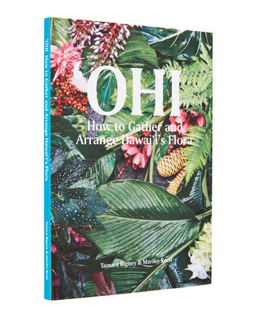 OHI, How To Gather and Arrange Hawai'i's Flora