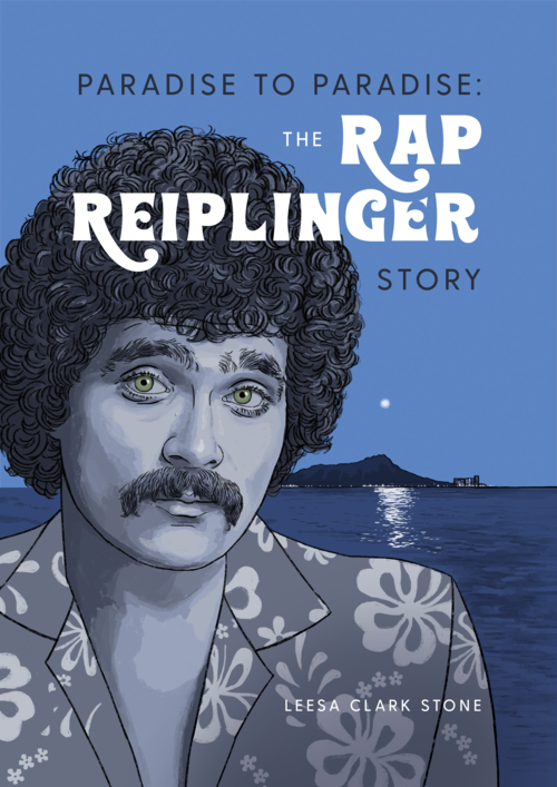 Paradise to Paradise: The Rap Reiplinger Story