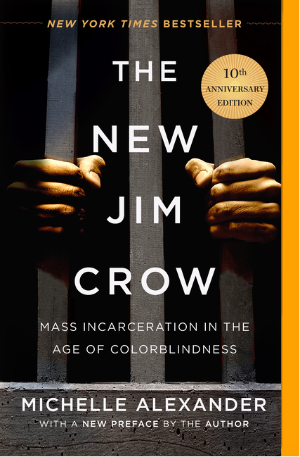 New Jim Crow: Mass Incarceration in the Age of Colorblindness, 10th Anniversary Ed., The (pb)