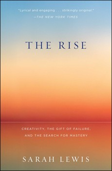 Rise: Creativity, the Gift of Failure, and the Search for Mastery, The