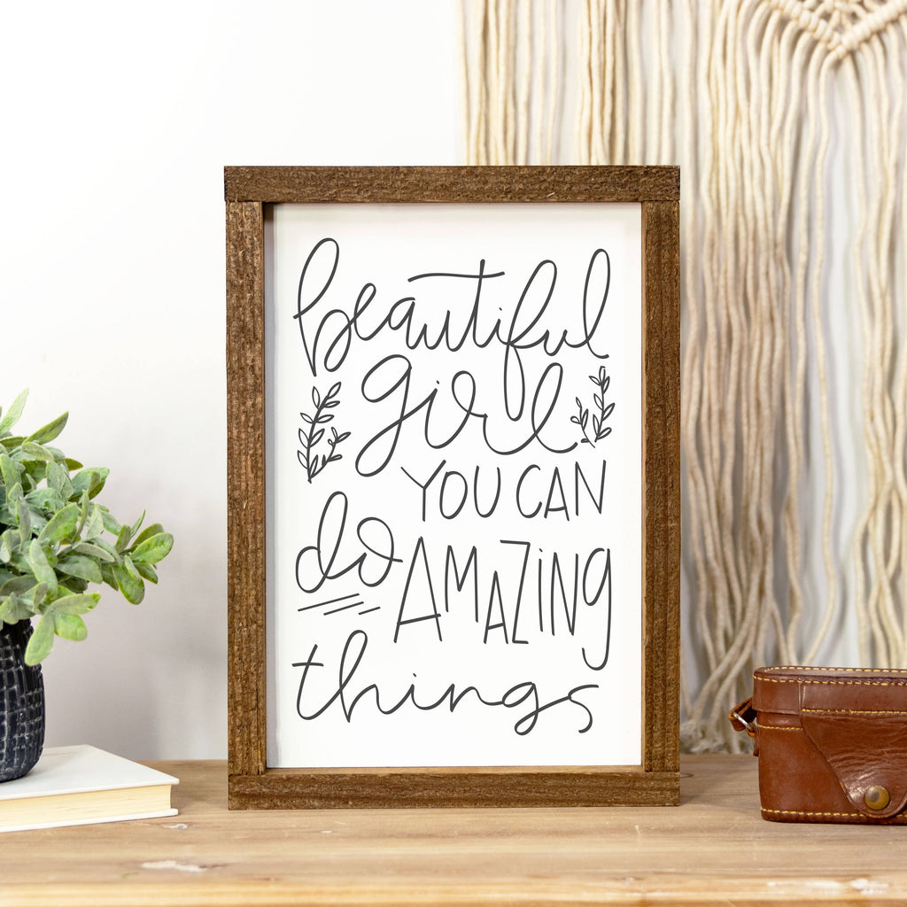 Clairmont & Co - 8x12 Wood Framed Sign-Beautiful Girl Amazing Things - GRACEiousliving.com