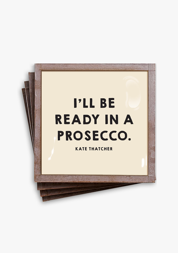 Ben's Garden - I'll Be Ready In A Prosecco Coasters, Set of 4 - GRACEiousliving.com