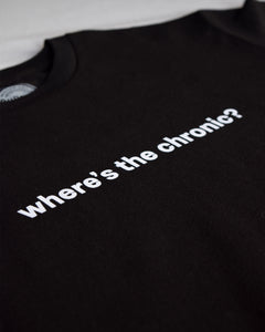 """where's the chronic?"" T-Shirt"