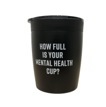 Load image into Gallery viewer, Mental Health Cup