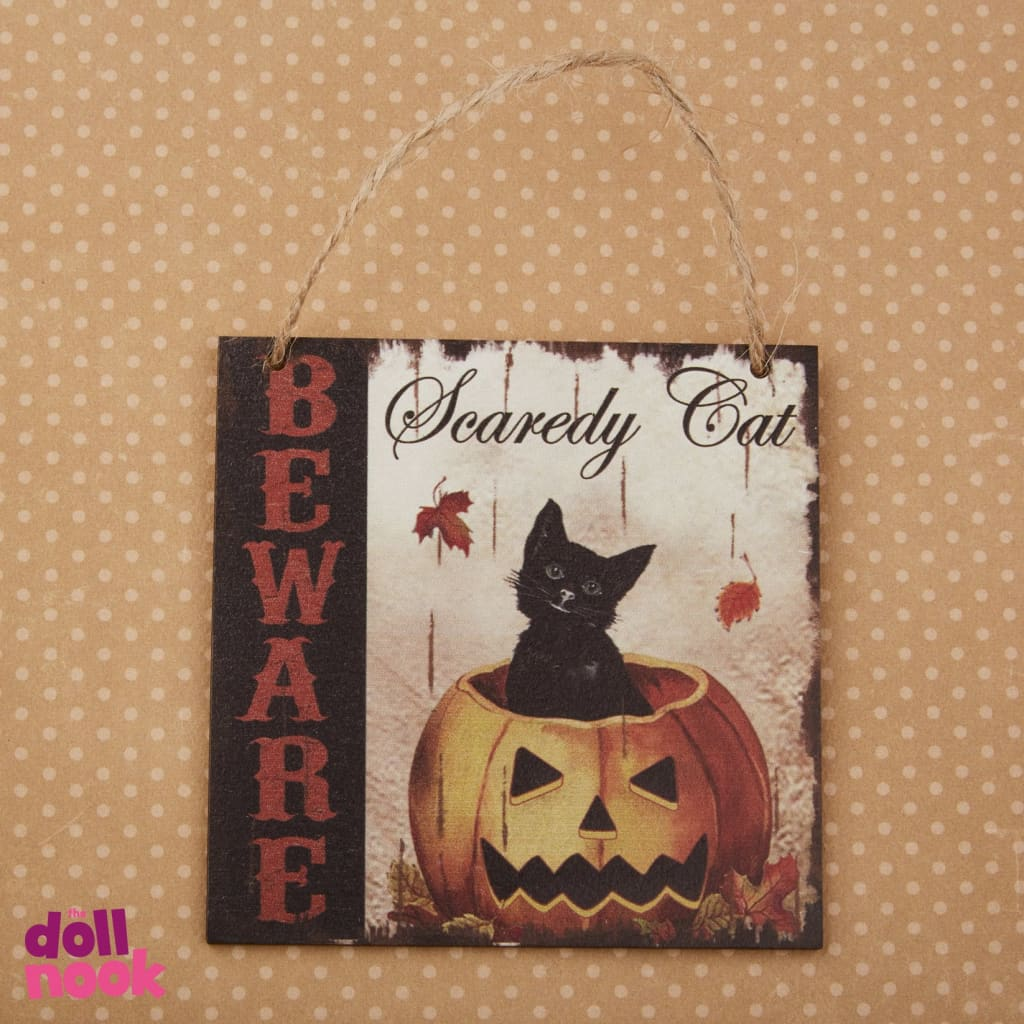 "Wooden Halloween sign, ""beware scaredy cat"", suitable for 18"" doll house"