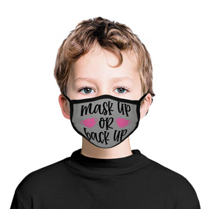 Mask Up or Back Up -  Face Cover Ordinary Face Cover for Children's