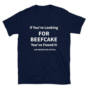 If You're Looking For Beefcake - Short-Sleeve Unisex T-Shirt Super Tees