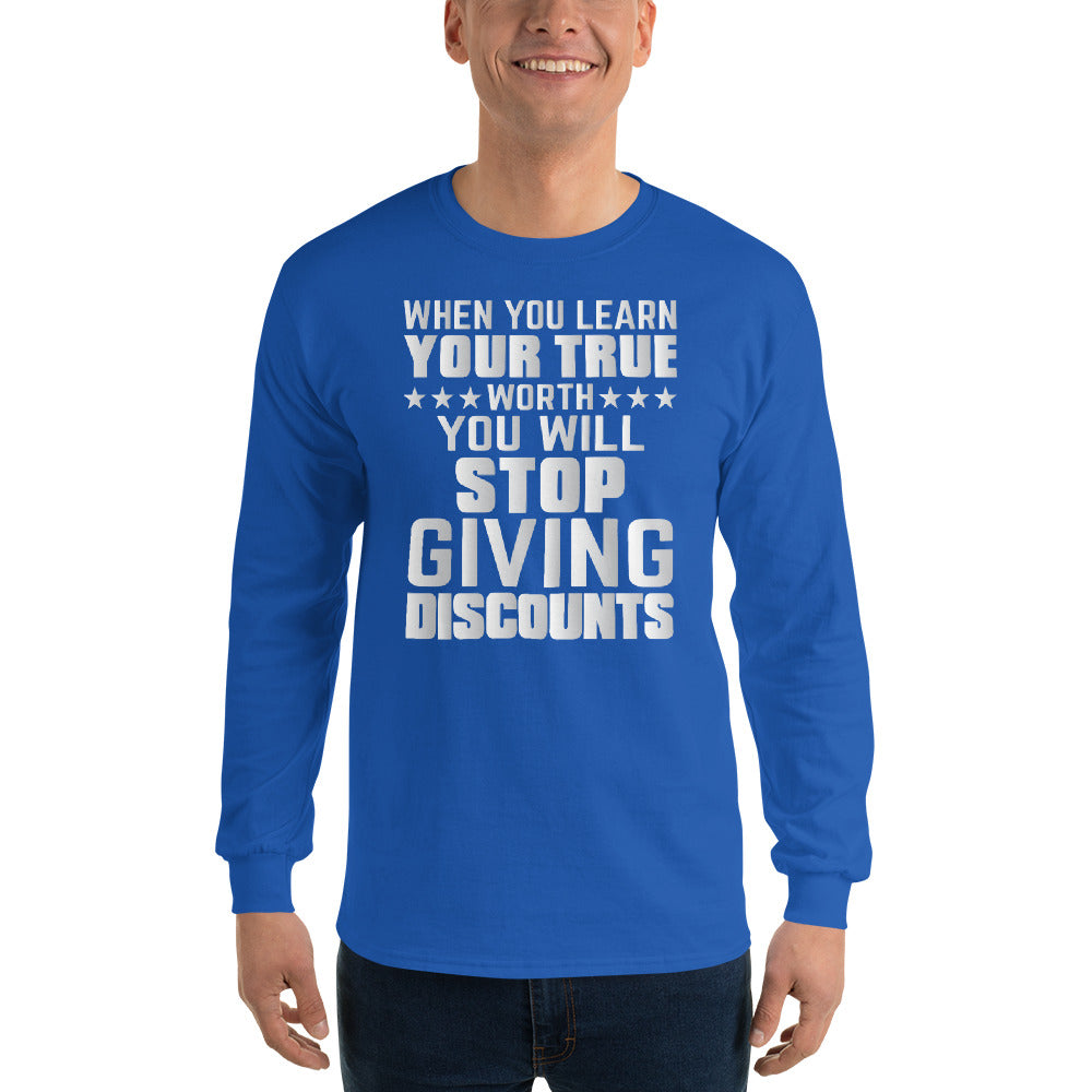 When You Learn Your True Worth - Unisex Long Sleeve Shirt