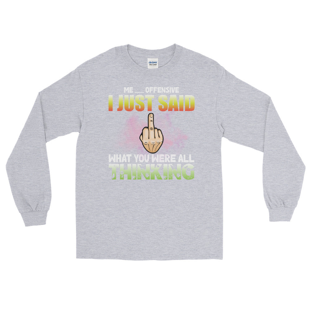 Me, Offensive - Unisex Long Sleeve Shirt