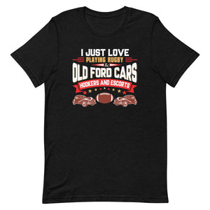 I Love Rugby And Old Ford Cars - Unisex T-Shirt