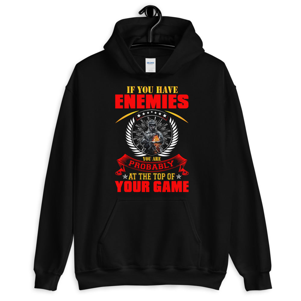 If You Have Enemies - Unisex Hoodie