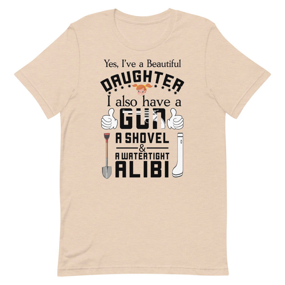 Yes I Have A Beautiful Daughter - Short-Sleeve Unisex T-Shirt