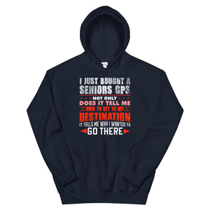 I Just Bought A Seniors GPS - Unisex Hoodie