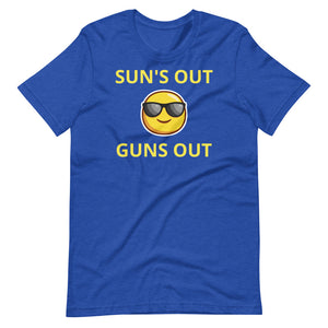 Sun's Out .... Gun's Out -Short-Sleeve Unisex T-Shirt