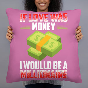 If Love Was Money - Throw Cushion