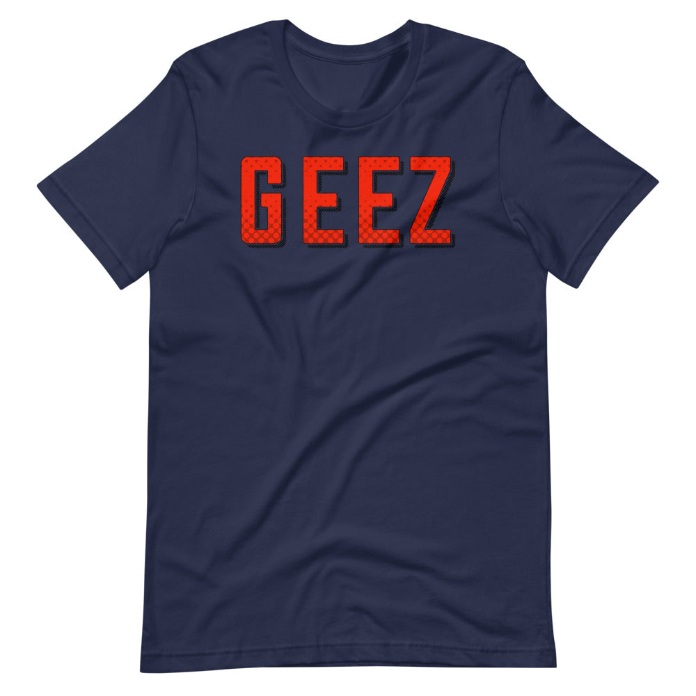 Geez - Short-Sleeve Unisex T-Shirt