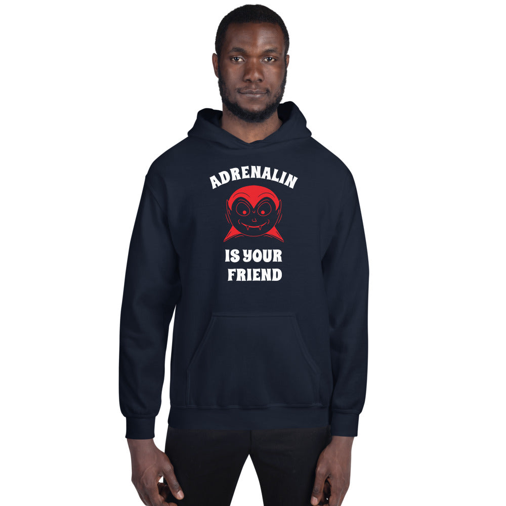 Adrenalin Is Your Friend - Unisex Hoodie