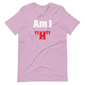 "AM I ""H"" - Short-Sleeve Unisex T-Shirt"