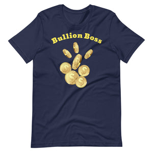 Bullion Boss -  Unisex T-Shirt