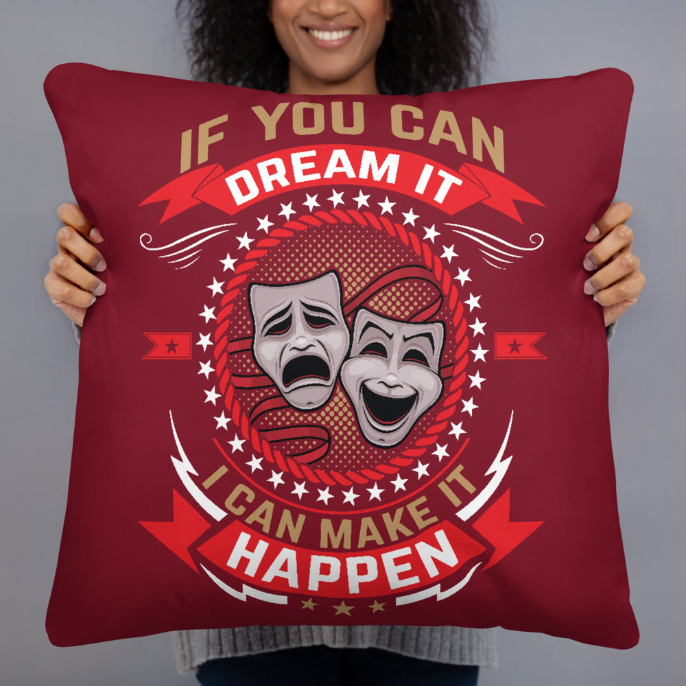If You Can Dream It - Basic Pillow