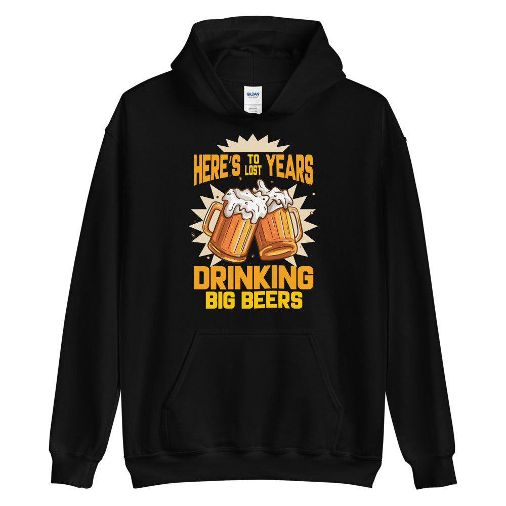 Here's to lost years - Unisex Hoodie