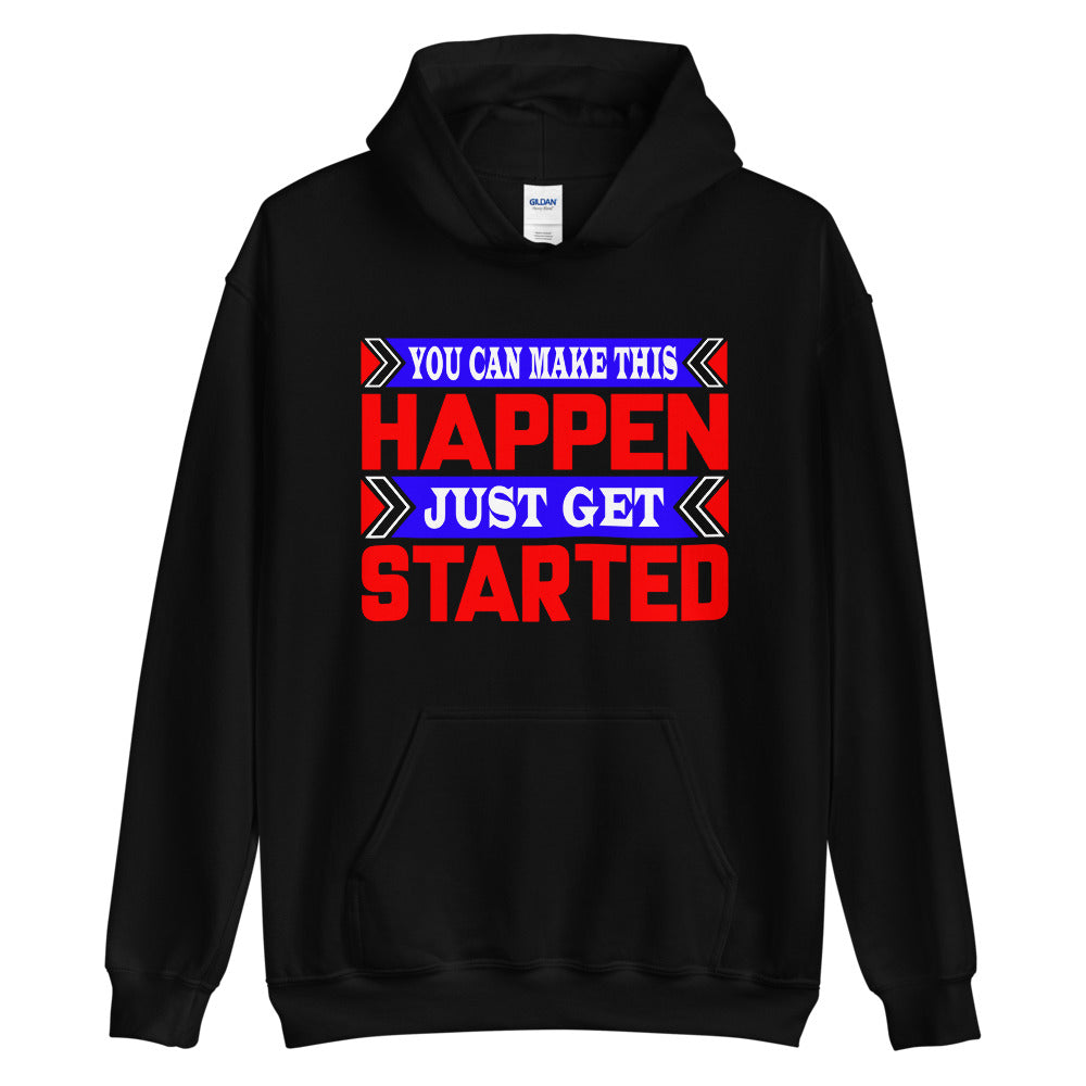 You Can Make This Happen - Unisex Hoodie