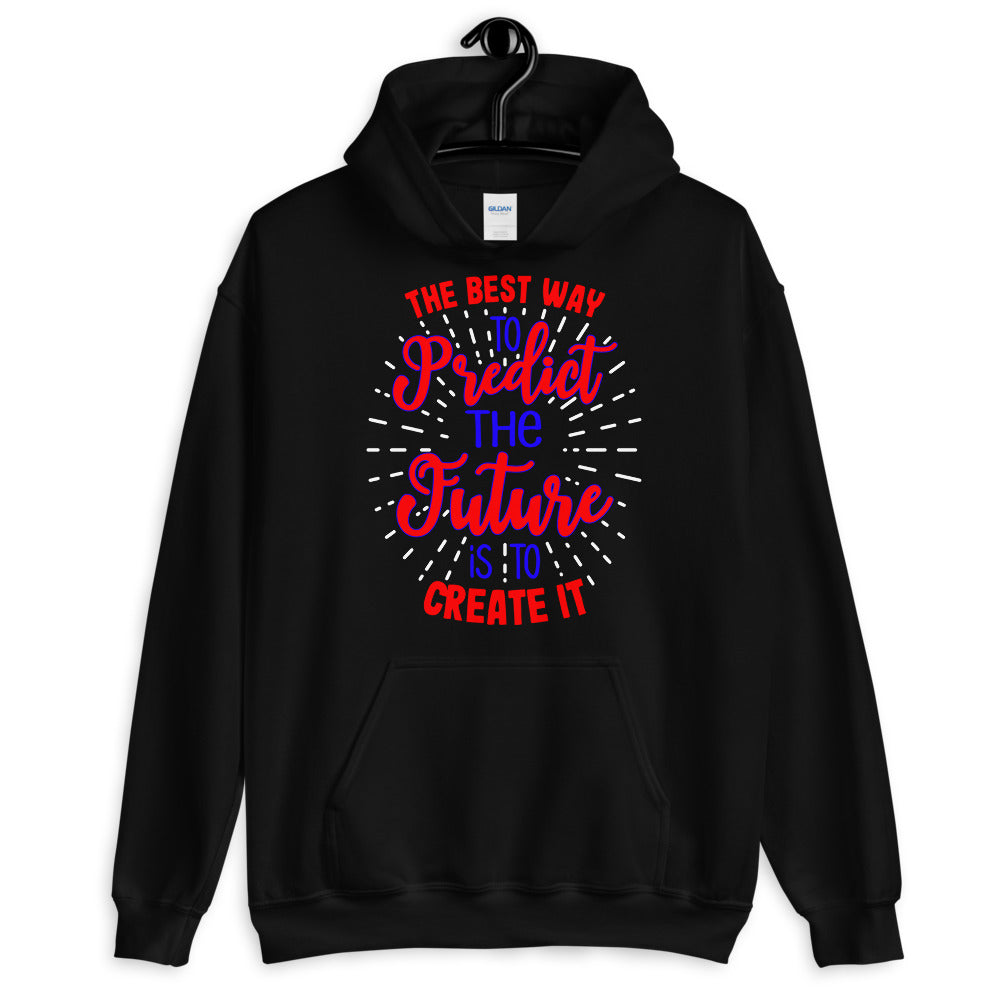 The Best Way To Predict - Unisex Hoodie