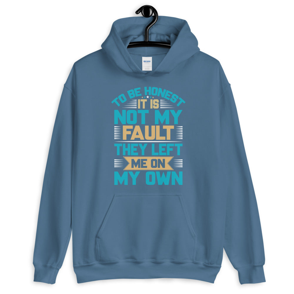 To Be Honest - Unisex Hoodie
