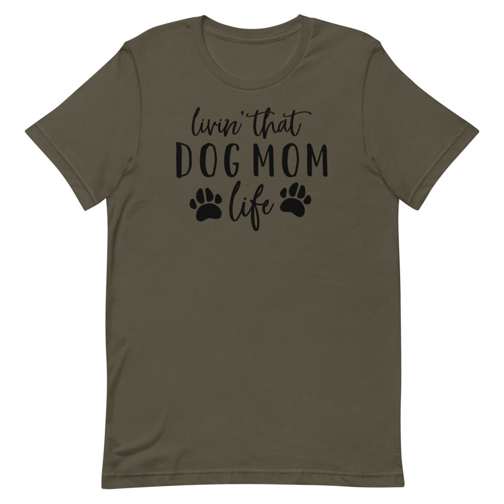 Living that Dog Mom Life - Short-Sleeve Unisex T-Shirt