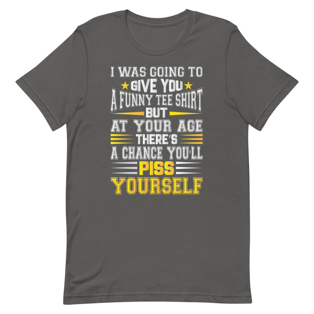 I Was Going To -  Unisex T-Shirt