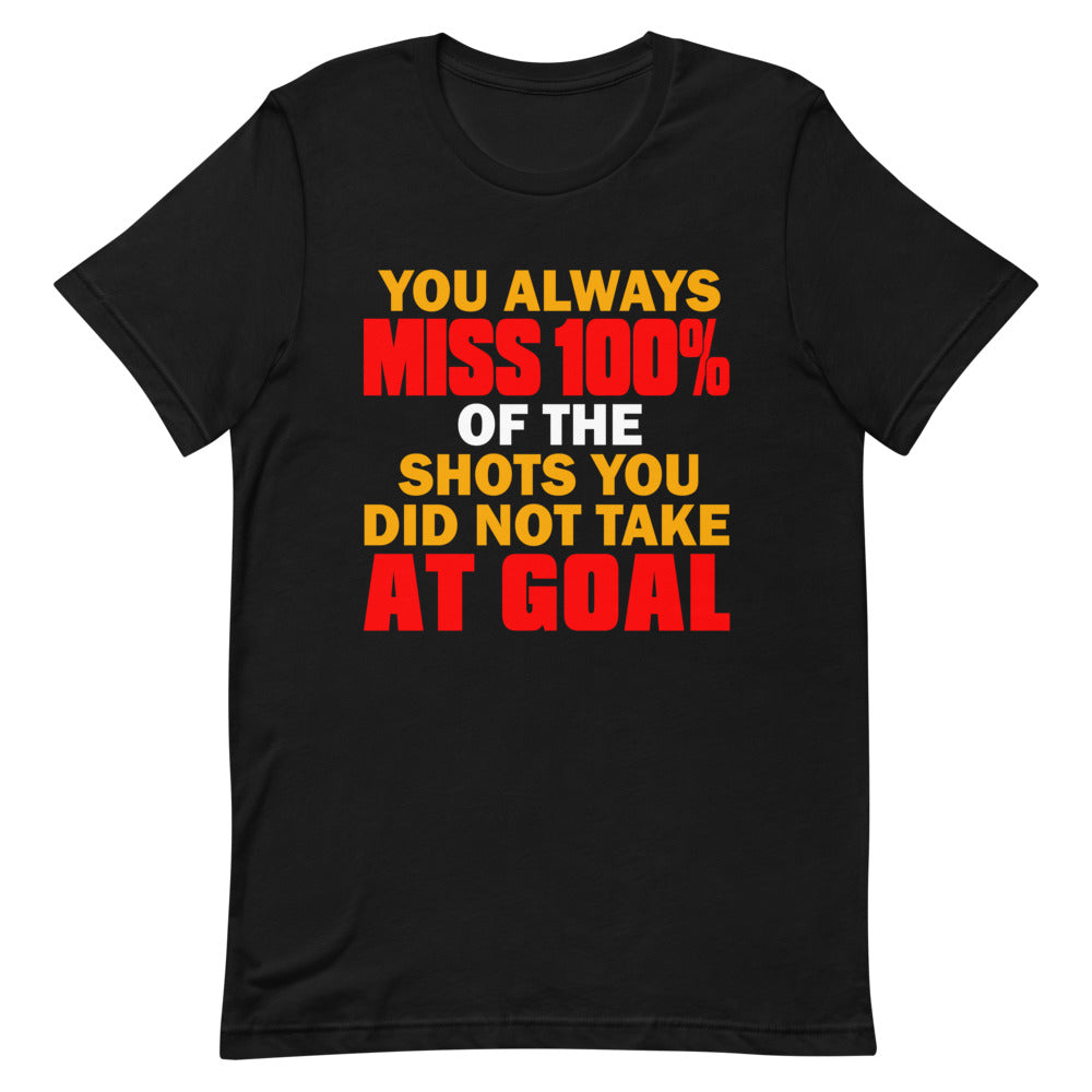 You always miss 100% - Short-Sleeve Unisex T-Shirt