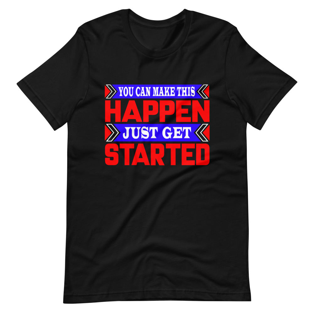 You Can Make This Happen - Short-Sleeve Unisex T-Shirt
