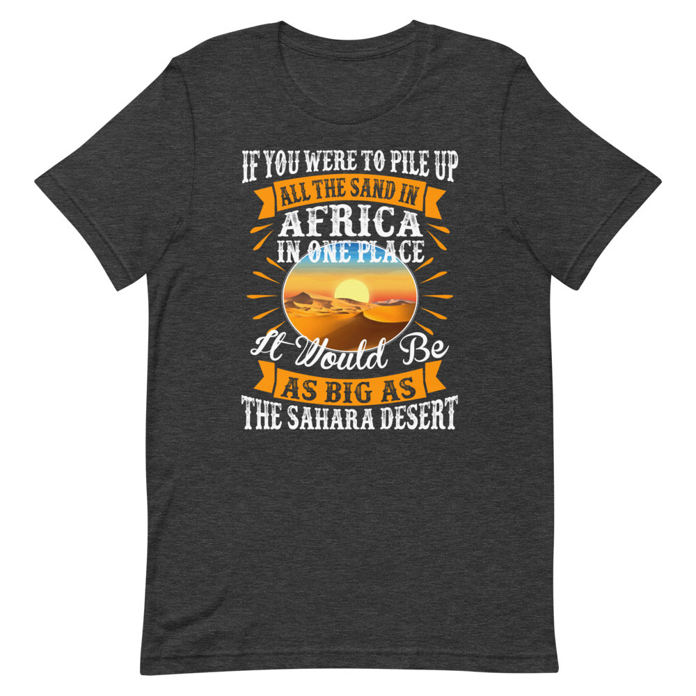 If All The Sand In Africa - Short-Sleeve Unisex T-Shirt
